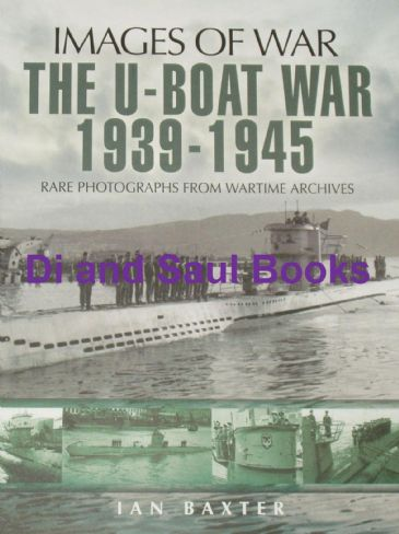 The U-Boat War 1939-1945, by Ian Baxter